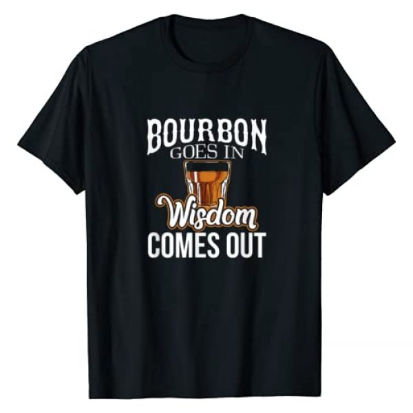 Bourbon T-Shirts and Whiskey Shirts Graphic Tshirt 1 Bourbon Goes In, Wisdom Comes Out T-Shirt