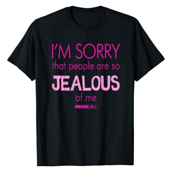 Mean Girls Graphic Tshirt 1 Sorry That People Are So Jealous Graphic T-Shirt