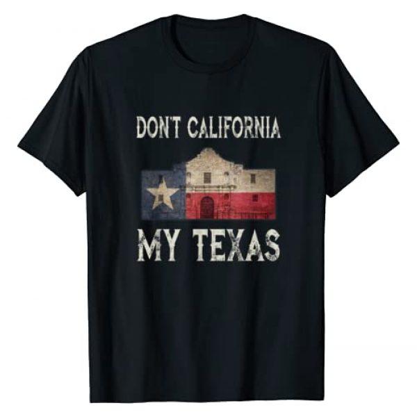 Texas Flag Alamo Shirt Designs Graphic Tshirt 1 Don't California My Texas Alamo Lone Star State Flag T-Shirt