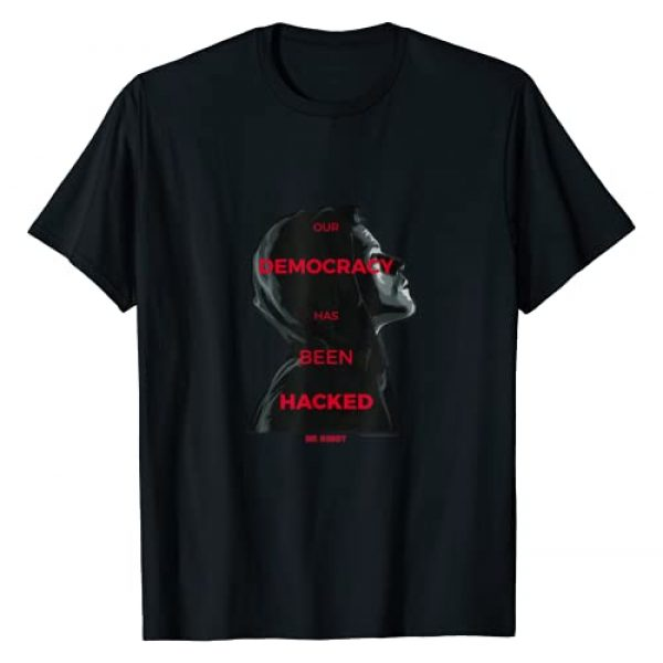 USA Network Graphic Tshirt 1 Mr. Robot Our Democracy Has Been Hacked Comfortable T-shirt