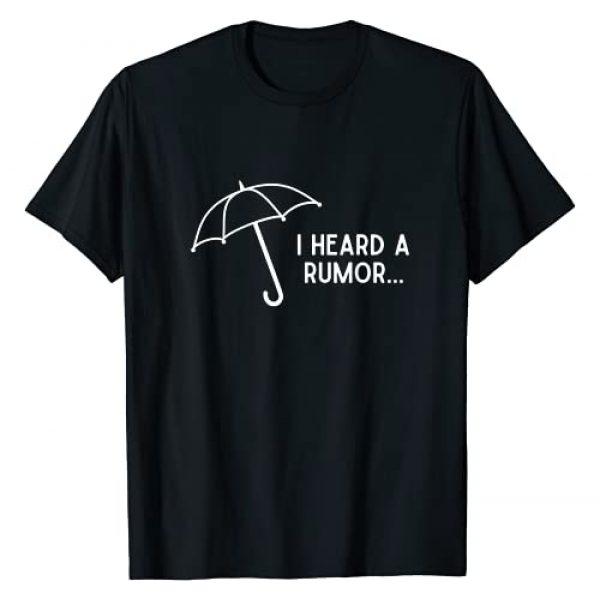 Umbrella T-Shirt Graphic Tshirt 1 I Heard a Rumor - Funny Academy T-Shirt
