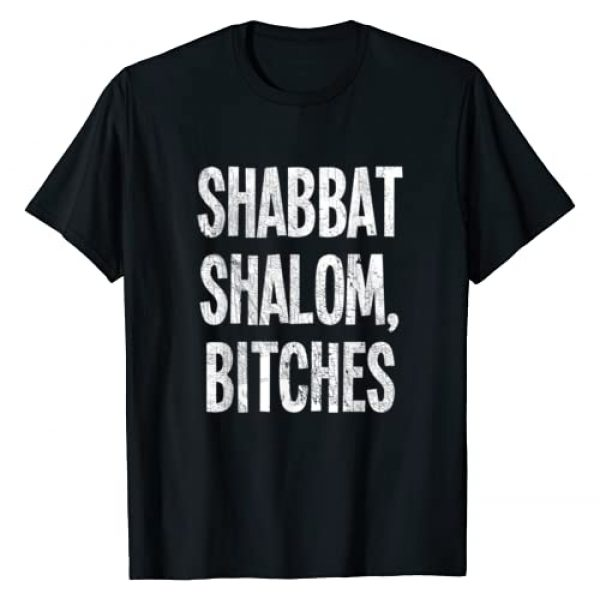 Funny Jewish Shabbat Shalom Outfit Apparels Graphic Tshirt 1 Shabbat Shalom Bitches - Funny Jewish Jew Shabbos T-Shirt