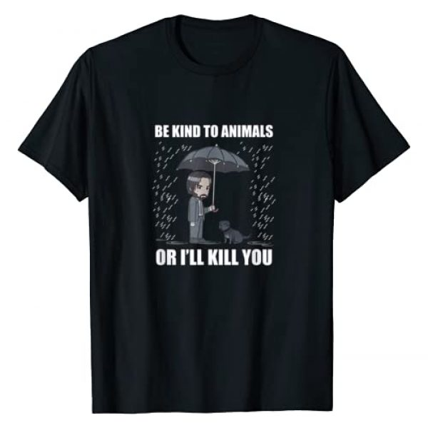 Be Kind To Animals Or I Will Kill You Animal Tees Graphic Tshirt 1 Be Kind To Animals Or I Will Kill You T-Shirt