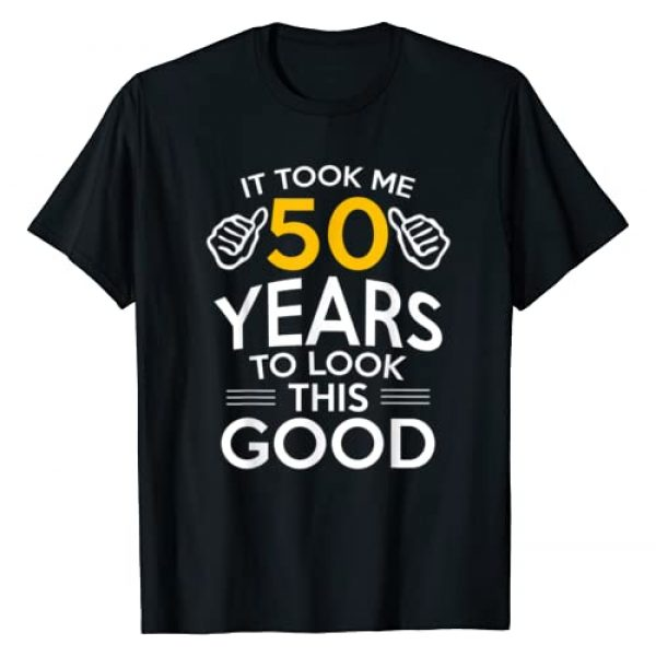 50th Birthday Gift - 50 Year Old T-Shirt Graphic Tshirt 1 50th Birthday Gift, Took Me 50 Years - 50 Year Old T-Shirt