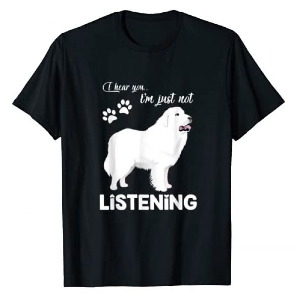 Great Pyrenees Gift Dog Lover Graphic Tshirt 1 Great Pyrenees I Hear You Not Listening T-Shirt