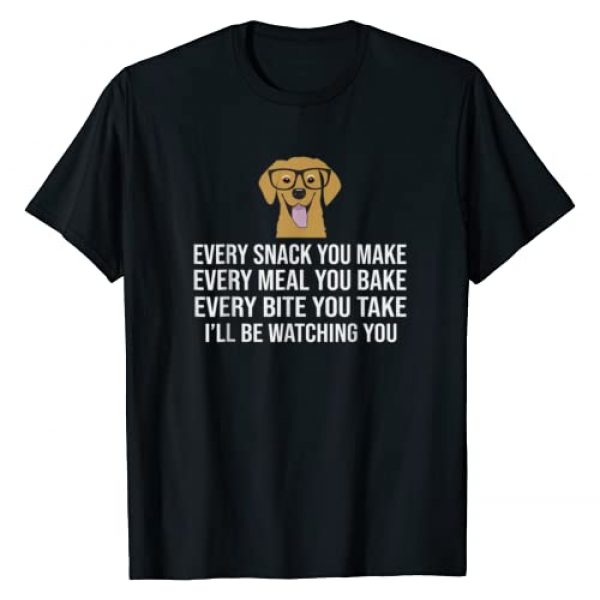 MKaur Graphic Tshirt 1 Every snack you make for Dog Lovers, Dog Owner & Dog Trainer T-Shirt