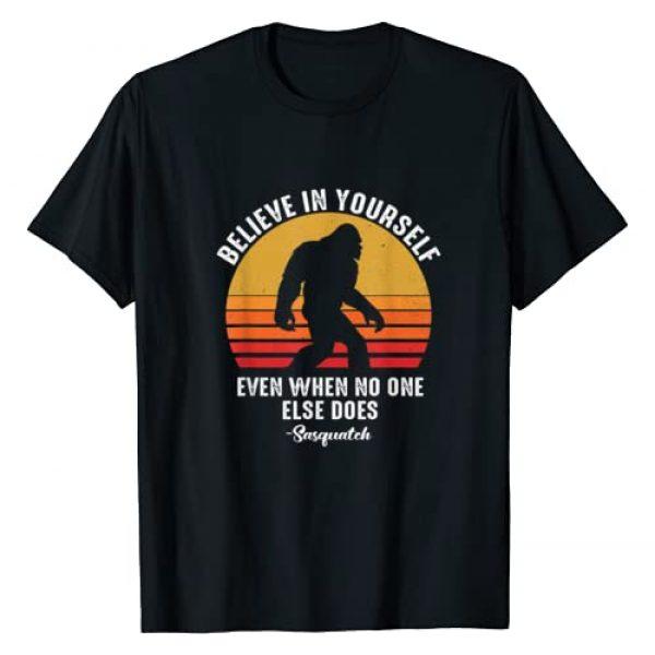 Funny Bigfoot tee Graphic Tshirt 1 Believe In Yourself Sasquatch Tshirt - Funny Bigfoot tee T-Shirt