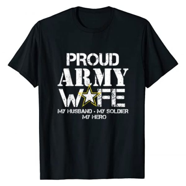 Proud Army & Military Family Shirts Graphic Tshirt 1 Proud Army Wife T Shirt for Military Wife My Soldier My Hero
