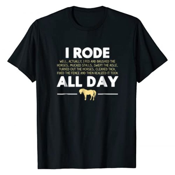 Funny Rode All Day Horse Riding Gift T-Shirts Graphic Tshirt 1 I Rode All Day Horse Riding T-shirt, Funny Horse Gift