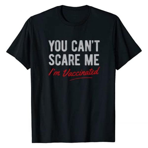 Pro Vaccine Vax Gift Co. Graphic Tshirt 1 Pro Vaccination Can't Scare Me I'm Vaccinated T-Shirt T-Shirt
