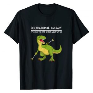 AweTeee Occupational Therapy Graphic Tshirt 1 Occupational Therapy OT Therapist Insperational T Rex Gift T-Shirt
