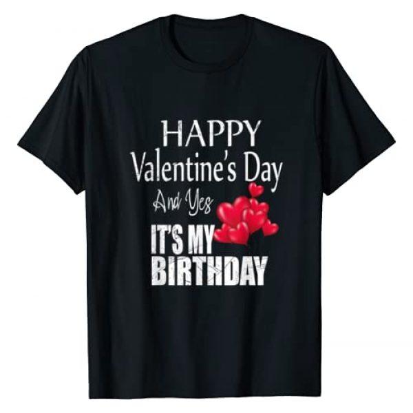 Happy Valentines Birthday, Born on February 14th Graphic Tshirt 1 Happy Valentine's Day Yes It's My Birthday Born on Valentine T-Shirt