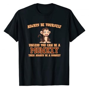 Funny Monkey Gifts Shirt Graphic Tshirt 1 Always Be Yourself Unless You Can Be A Monkey T-Shirt Gift T-Shirt
