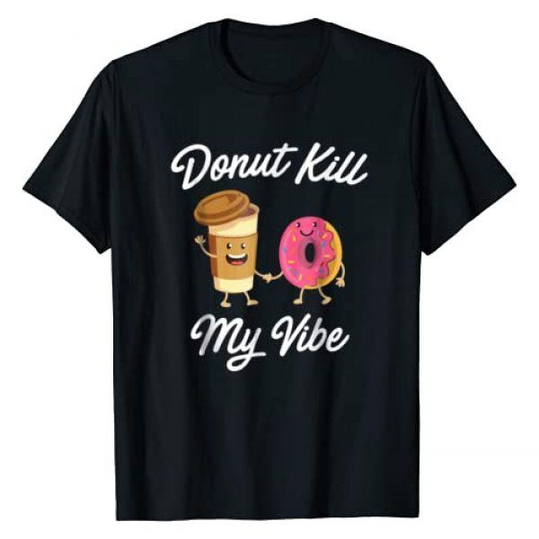 Donut King & Donut Queen T's (Donut Party Shirts) Graphic Tshirt 1 Donut Kill My Vibe T-shirt (Donut Shirt)