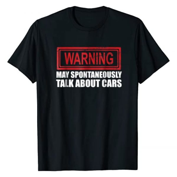 VSDS Graphic Tshirt 1 Warning May Spontaneously Talk About Cars T Shirt
