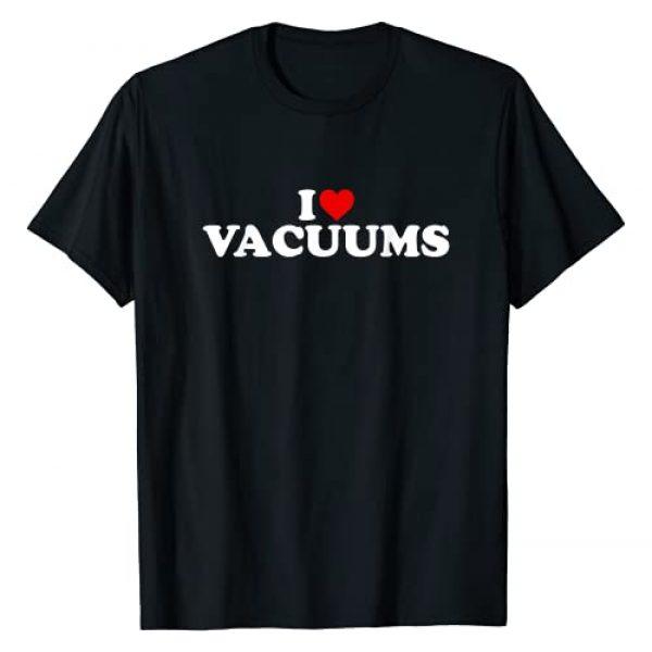 Vacuums Gifts Graphic Tshirt 1 I Love Vacuums - Heart T-Shirt