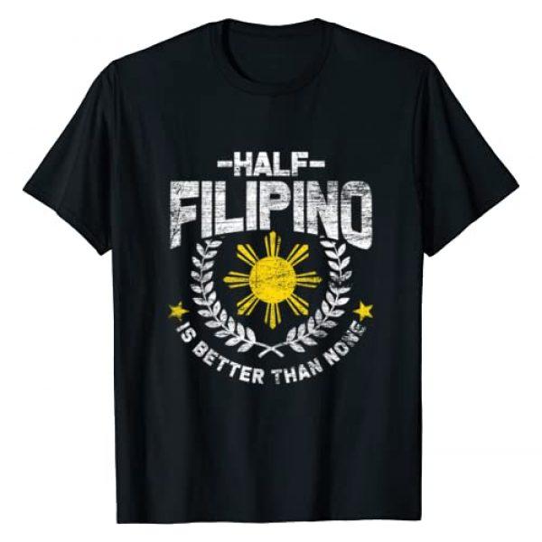 Philippines Tee & Filipino Gifts Graphic Tshirt 1 Half Filipino Is Better Than None Philippines T-Shirt