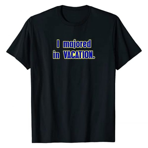 Sarcastic Vacation Lover Apparel Tee Graphic Tshirt 1 I Majored in Vacation Funny College Academic Sarcastic Gift T-Shirt