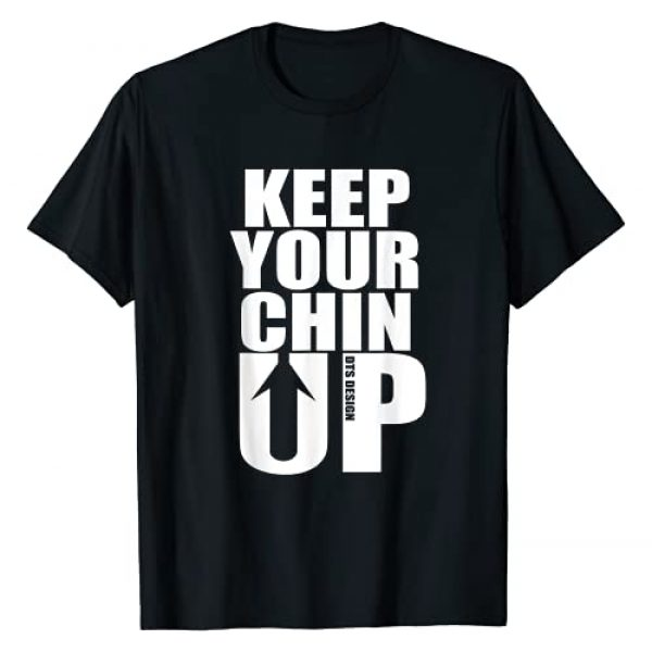 DTS Design Graphic Tshirt 1 Keep Your Chin Up - Positive Message T-Shirt