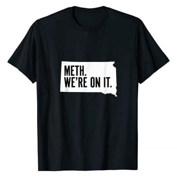 Saytek's Funny Casual Graphic Tshirt 1 Meth. We're on it. South Dakota Meme anti drugs campaing T-Shirt