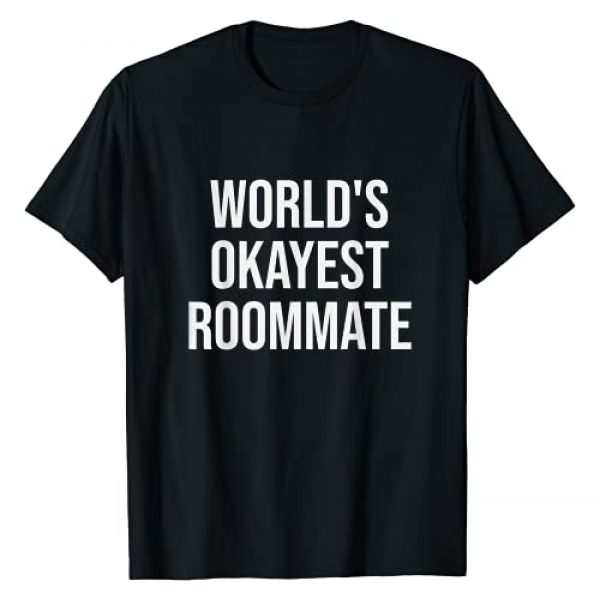 Best Roommate Gifts Co Graphic Tshirt 1 World's Okayest Roommate - Funny Roommate Gift T-Shirt