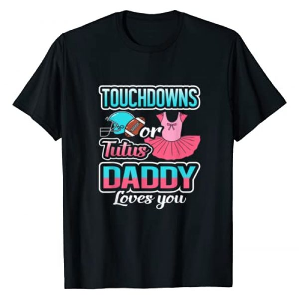 Baby Designs By Ark Graphic Tshirt 1 Touchdowns Or Tutus Daddy Loves You Gender Reveal Baby Gift T-Shirt