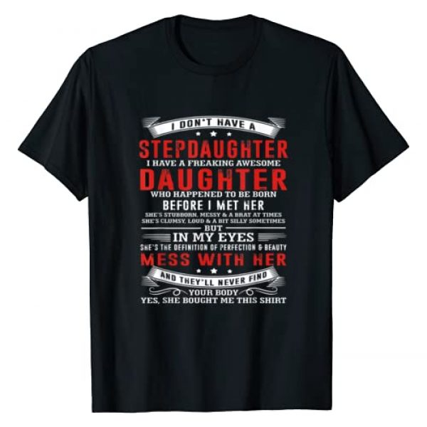 I don't have a stepdaughter Shirt Graphic Tshirt 1 I don't have a stepdaughter i have a freaking awesome Shirt T-Shirt