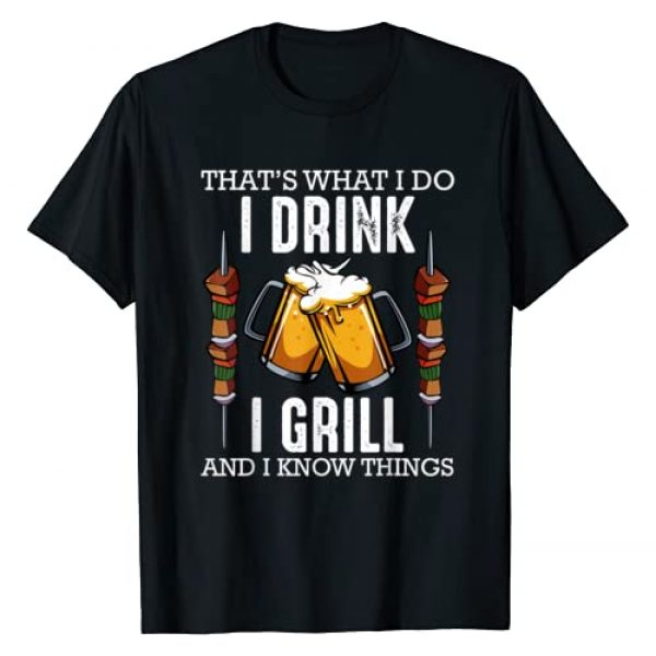 Best Grill Gift Ideas Design Graphic Tshirt 1 That's What I Do I Drink I Grill And Know Things BBQ Beer T-Shirt