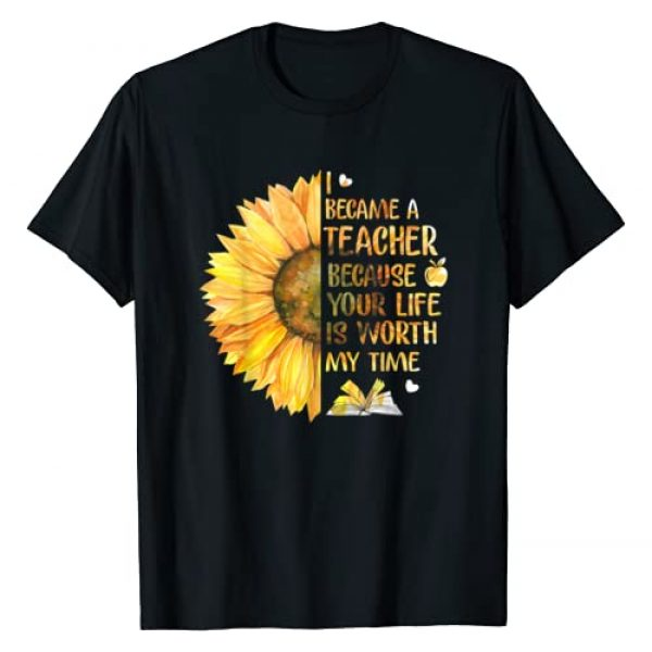 KDT Funny Back To School Tshirt Kids Teacher Gifts Graphic Tshirt 1 I Became A Teacher Because Your Life Is Worth My Time Tshirt