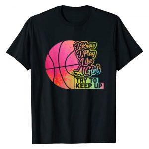 Girls Basketball Shirts Sport Players Coach Gifts Graphic Tshirt 1 Basketball Women Funny Gift Team Play Like a Girl Basketball T-Shirt