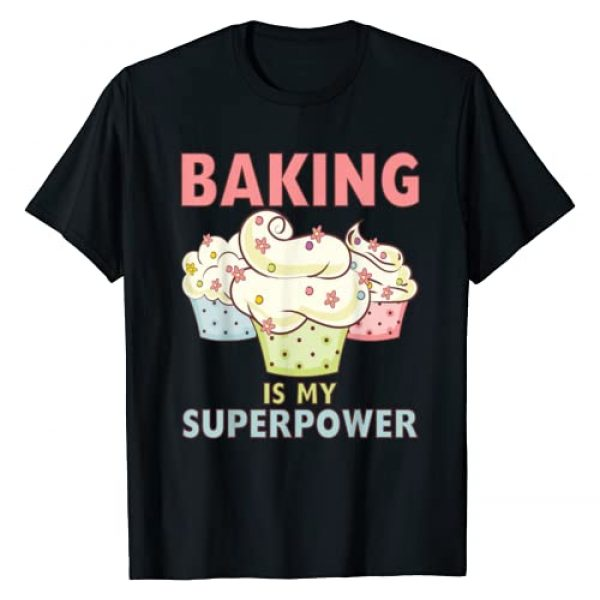 BAKING IS MY SUPERPOWER 3 Sweet Pastel Cupcakes Graphic Tshirt 1 Baker Gift T-Shirt