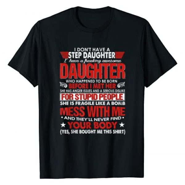 Father's Day Gift T Shirt Graphic Tshirt 1 I Dont Have A Step Daughter I Have Awesome Daughter Tee Gift T-Shirt