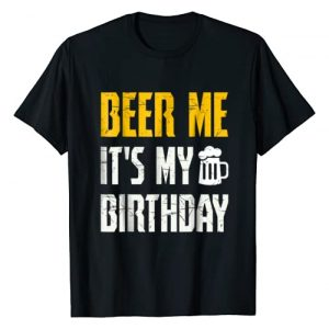 Funny Beer Me It's My Birthday Tees Graphic Tshirt 1 Beer Me It's My Birthday TShirt Party Lovers