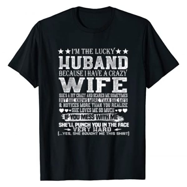 I Am A Lucky Husband I Have A Crazy Wife Gift Graphic Tshirt 1 I Am A Lucky Husband I Have A Crazy Wife Valentine Gift T-Shirt