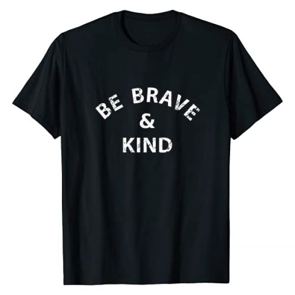 Be Brave And Kind Today Distressed Designs Graphic Tshirt 1 Be Brave & Kind Today Distressed Design T-Shirt