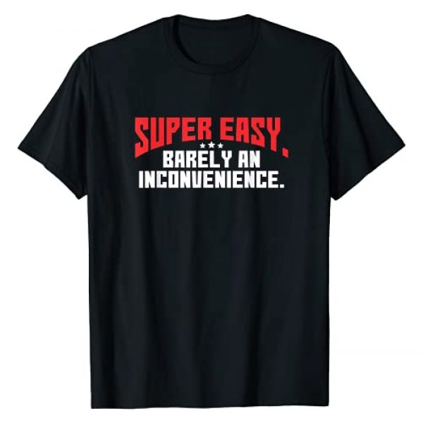 Movie Screen Collection Graphic Tshirt 1 Super Easy Barely An Inconvenience | Rant T-Shirt