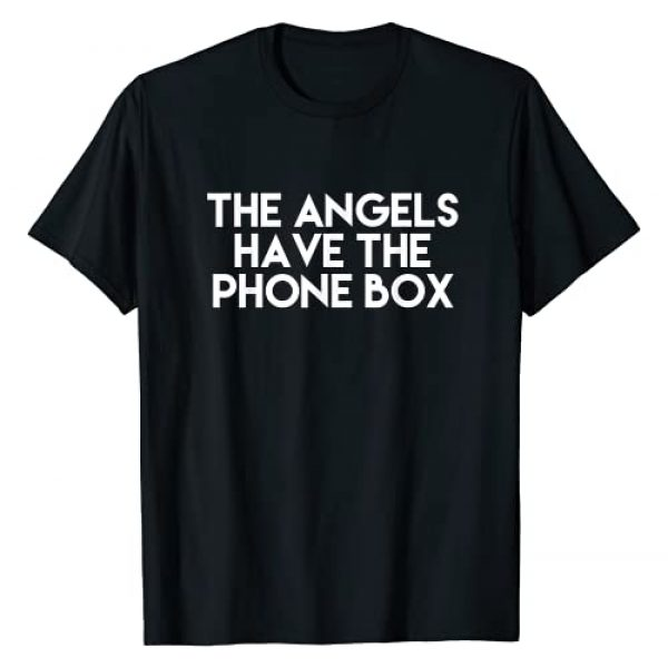 Unknown Graphic Tshirt 1 The Angels Have The Phone Box Shirt Mens And Womens Lover T-Shirt