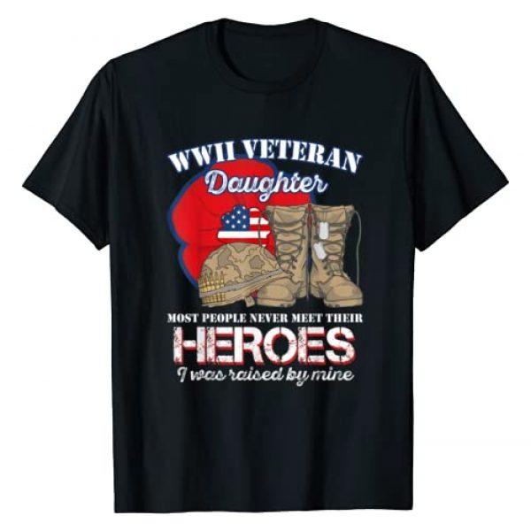 Veteran Daughter Never meet their Tshirt gifts Graphic Tshirt 1 WWII Veteran Daughter Most people never meet Tshirt