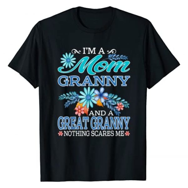 Funny I'm A Mom Family Gifts Graphic Tshirt 1 I'm A Mom Granny And A Great Granny Nothing Scares Me T-Shirt