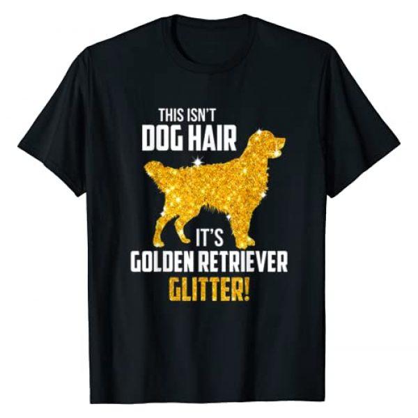 Funny Golden Retriever Lover Tee Shirt Graphic Tshirt 1 This Isn't Dog Hair It's Golden Retriever Glitter T-Shirt