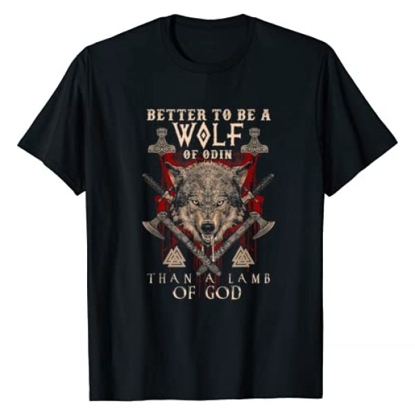VIKINGS RISE Graphic Tshirt 1 WOLF OF ODIN Better to be a Wolf of Odin Than- T-Shirt Gift T-Shirt