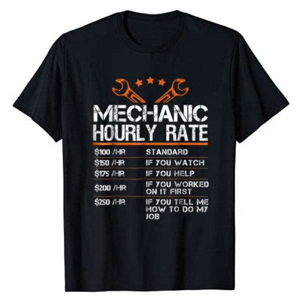 I am a mechanic I fix things Graphic Tshirt 1 Funny Mechanic Hourly Rate Gift Shirt Labor Rates T-Shirt