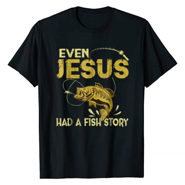 Best Fishing Christians Shirts Obibay Apparel Graphic Tshirt 1 Fishing Gifts - Even Jesus Had A Fish Story Funny T-Shirt