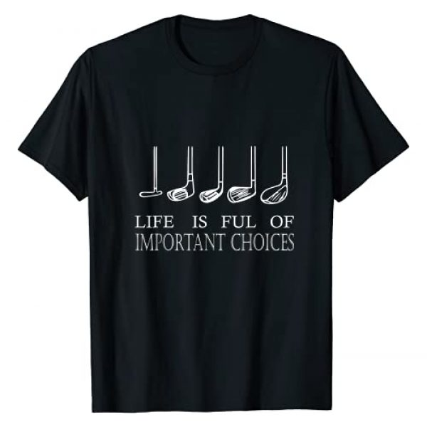 Life Is Full Of Important Choices Golf Player Graphic Tshirt 1 Life Is Full Of Important Choices Golf Lover Cute Gift T-Shirt
