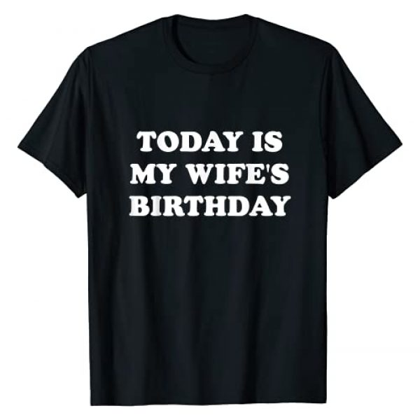 Married life Graphic Tshirt 1 Today is my wife's birthday T-Shirt