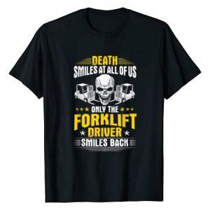 Forklift Driver and Forklift Operator Designs Graphic Tshirt 1 Forklift Operator Death Smiles At All Of Us Forklift Driver T-Shirt