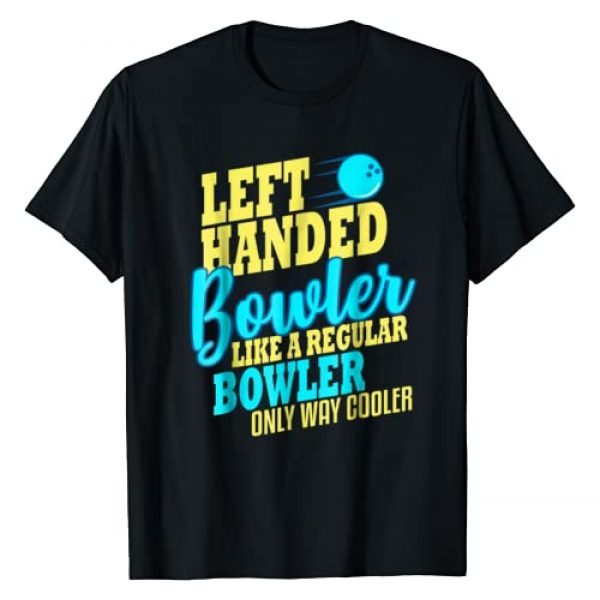 Bowling Team T-Shirts Graphic Tshirt 1 Bowling Left Handed T-shirt Bowler Funny Team Gift Leftie