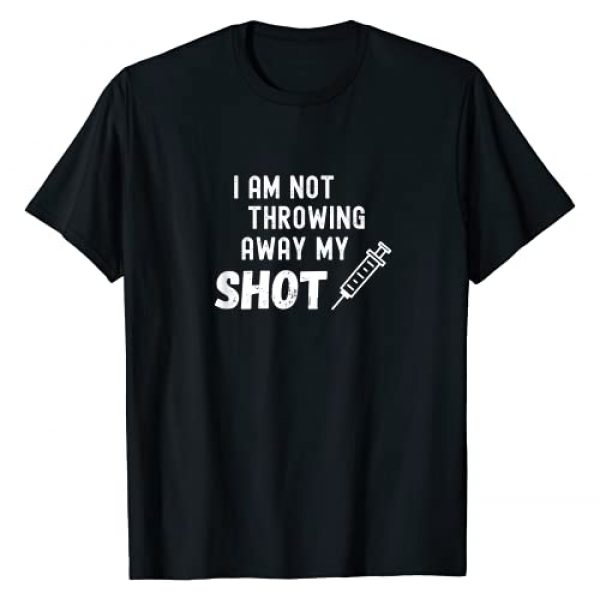 Pro Vaccination Designs Graphic Tshirt 1 I Am Not Throwing Away My Shot Vaccine with Syringe T-Shirt