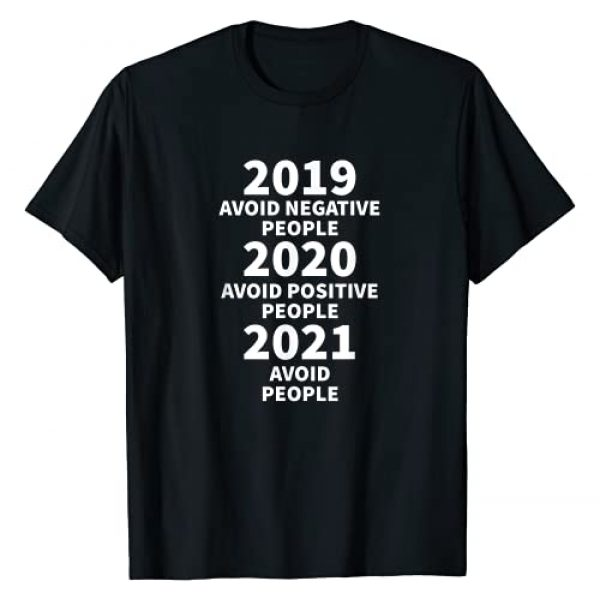 New Years Eve 2021 Funny Happy New Year Zag Graphic Tshirt 1 2019 Avoid Negative People 2020 Positive People 2021 NYE T-Shirt