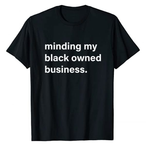 Minding My Black Owned Business Graphic Tshirt 1 Black Genius Owned Business T-Shirt